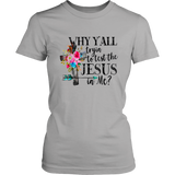 Why yall tryin to test the jesus in me shirt funny