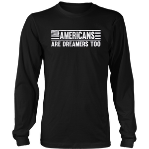 Americans Are Dreamers Too T-Shirt