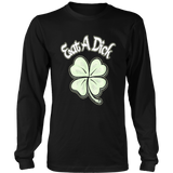 Eat A Dick Shamrock St Patricks Day Funny Shirt