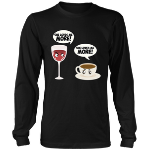 She Loves Me More Wine Coffee T-Shirt