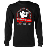 Most Old Men Would Have Given Up By Now Im Not Like Most Old Men Shirt