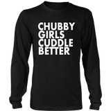 CHUBBY GIRLS CUDDLE BETTER SHIRT