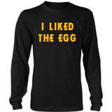 i Liked The Egg T-shirt