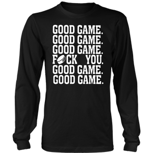 Good Game Good Game Good Game Fuck You Hockey Gift Tshirt
