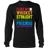 I LIKE MY WHISKEY STAIGHT BUT MY FRIENDS CAN GO EITHER WAY SHIRT LGBTQ+ Gay Queer Lesbian Pride Shirt Whiskey Straight Joke