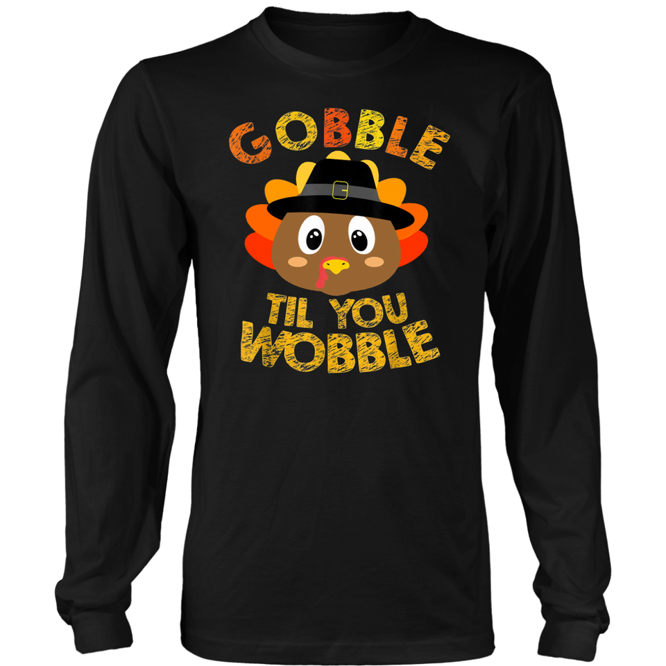 Gobble Til You Wobble Shirt Baby Outfit Toddler Thanksgiving T-Shirt