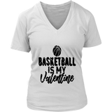 Basketball is My Valentine Gift for Basketball Fans T-Shirt