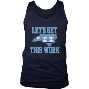 LET'S GET THIS WORK SHIRT The University of North Carolina at Chapel hill football