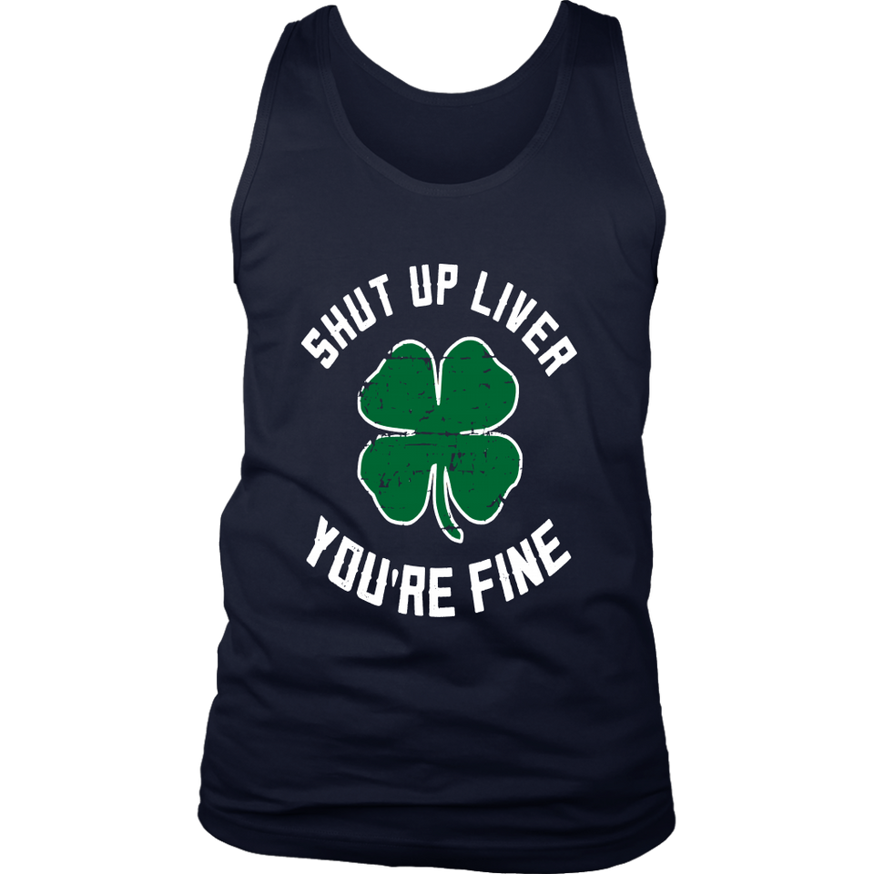 St Patrick's Day Beer Drinking - Shut Up Liver You're Fine