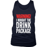 Warning I Bought The Drink Package T-Shirt