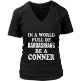 In A World Full Of Kardashians Be A Conner Ladies T-Shirt