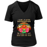 I-Dont-Always-Mahnamahna-Funny-T-Shirt