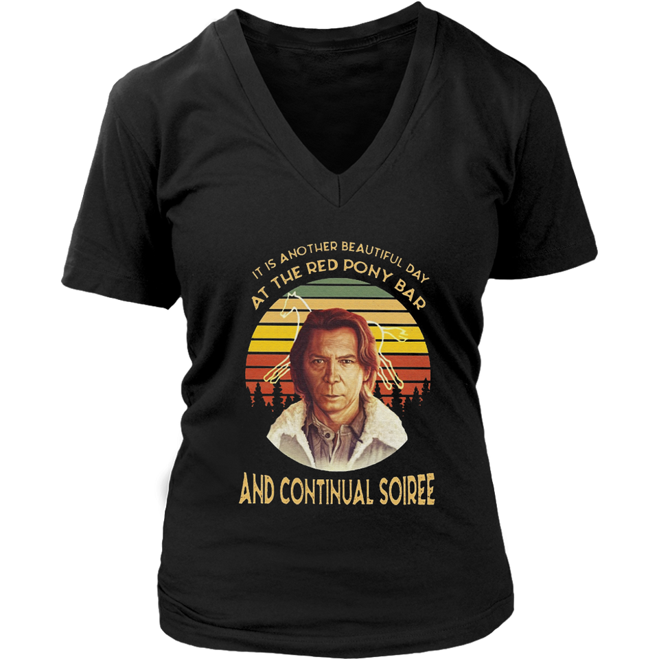 It Is Another Beautiful Day At The Red Pony Bar And Continual Soiree Shirt Longmire