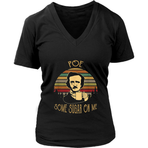 Poe Some Sugar On Me Funny Coffee T Shirt