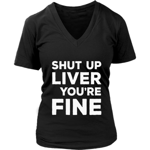 Shut Up Liver You're Fine T-Shirt Drinking Shirt