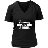 This is Not A Drill Mens Tools Sarcastic Novelty Adult Very Funny T-Shirt