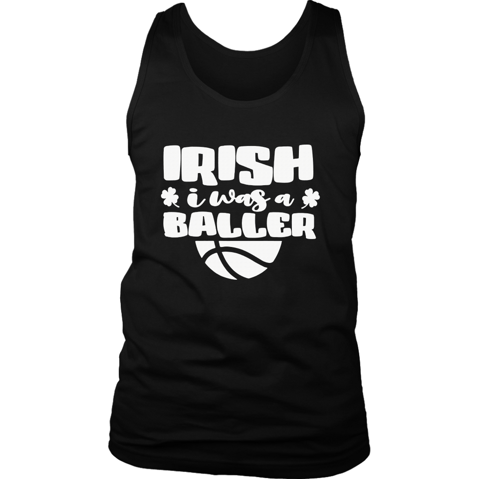 IRISH I Was a Baller T-Shirt Funny St Patty Day