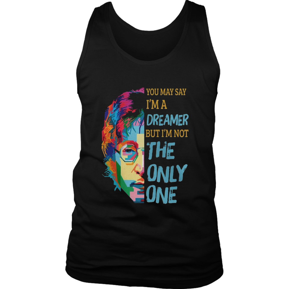 You May Say Im Dreamer But Im Not The Only One - John Lennon T-Shirt