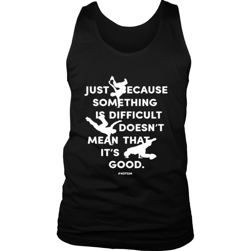 Just Because Something is Difficult T-Shirt