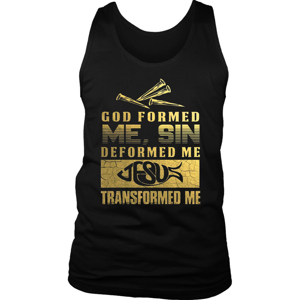 GOD FORMED ME T-Shirt
