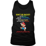 DONT BE RACIST - BE LIKE MARIO SHIRT