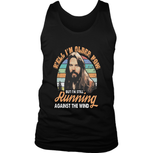 Well I'm Older Now but I'm Still Runnging Agaisn The Wind T-Shirt