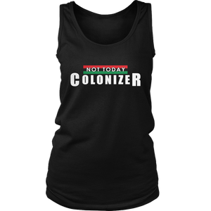 NOT TODAY COLONIZER SHIRT