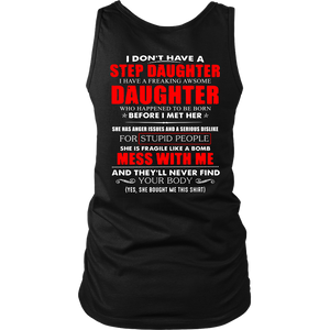 I DON'T HAVE A STEP DAUGHTER - I HAVE A FREAKING AWSOME DAUGHTER SHIRT