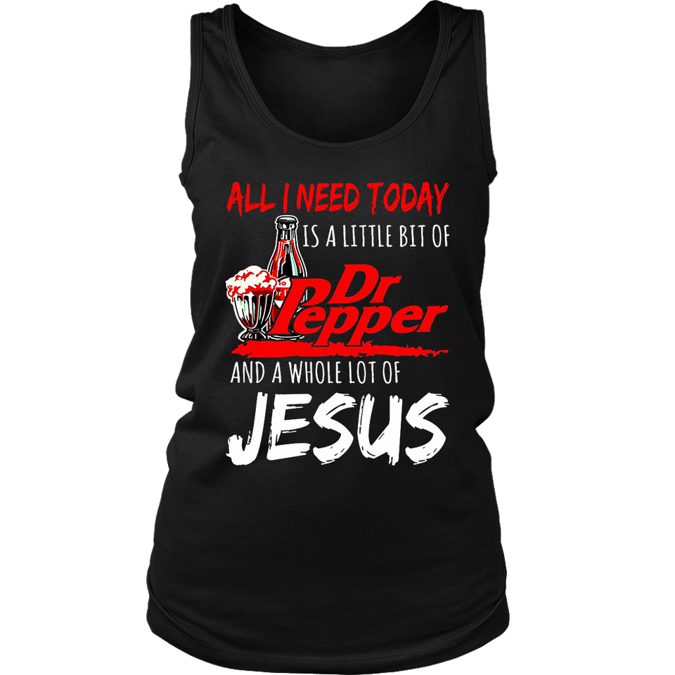 All I need today is a little bit of Dr-Pepper and Jesus shirt