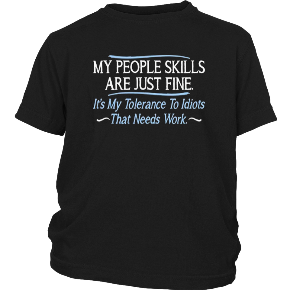 Feelin Good Tees My People Skills Are Fine It's My Idiots Sarcastic Mens Graphic Funny T Shirt