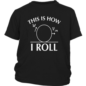 Feelin Good Tees This is How I Roll Math Science Physics Novelty Funny T Shirt