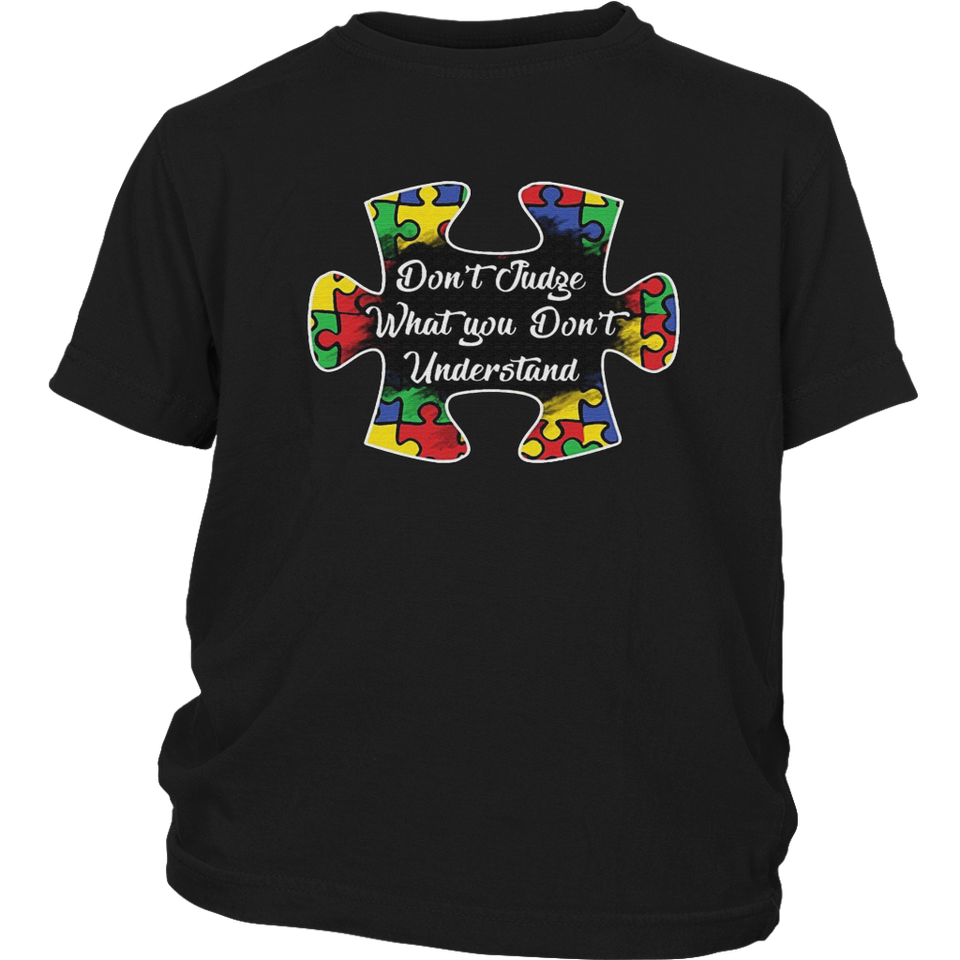 Don't Judge What You Don't Understand Shirt Austim Awareness