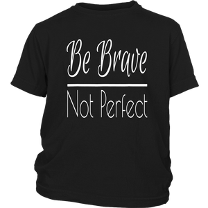 Be Brave Not Perfect Billboard Shirts