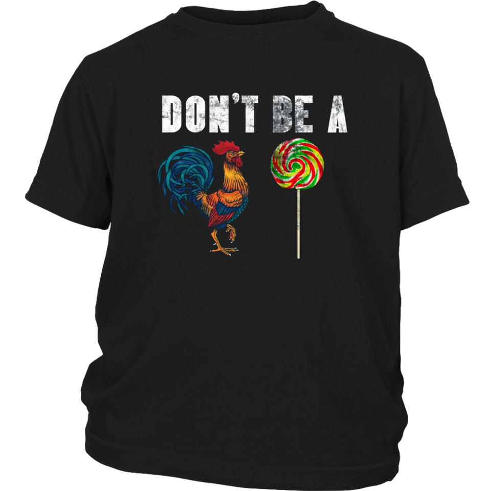 Don't Be a Chicken Lollipop Shirt