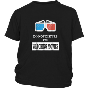 Do Not Disturb I'm Watching Movies tshirt - movie lovers tee