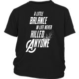 A Little Balance In Life Never Killed Anyone Shirt Advenger EndGame