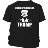 Chingue Su Madre Trump Shirt