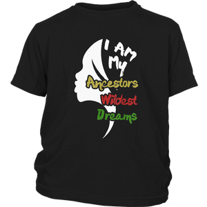 I AM My Ancestors Wildest Dreams TShirt Black History Month