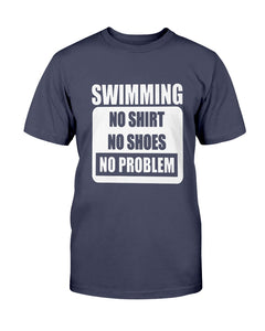 SWIMMING - No Shoes - No Shirt - No Problem Shirt