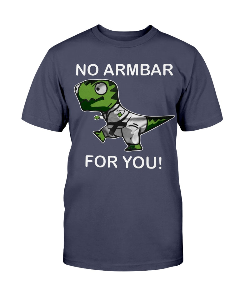 T-Rex No Armbar For You Shirt