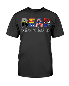 Read Like A Hero Shirt Batman - Wonder Woman - Captian America - Spider Man