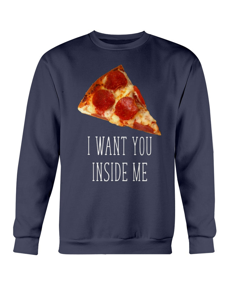 I Want You Inside Me Funny Pizza T-Shirt