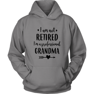 I Am Not RETIRED - I'm A Professional GRANDMA Shirt