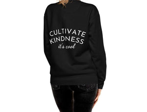 CULTIVATE KINDNESS IT'S COOL SWEATSHIRT