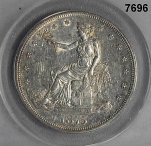 1875 CC TRADE DOLLAR ANACS CERTIFIED AU58 CLEANED BUT NICE!! #7696