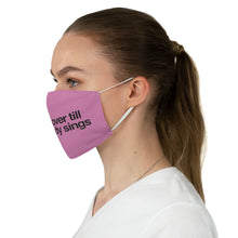 Load image into Gallery viewer, It ain't over till the fit lady sings-PINK Fabric Face Mask