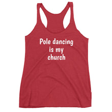 Load image into Gallery viewer, Pole dancing is my church Women's Racerback Tank