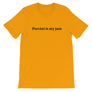 Puccini is my jam Short-Sleeve Unisex T-Shirt