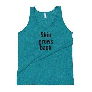 Skin grows back Unisex Tank Top