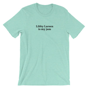 Libby Larsen is my jam Short-Sleeve Unisex T-Shirt